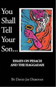 And You Shall Tell Your Son: Essays on Pesach and the Haggadah