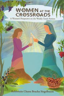 Women at the Crossroads: A Woman's Perspective on the Weekly Torah Portion