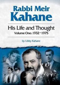 Rabbi Meir Kahane: His Life and Thought