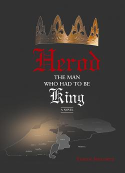 Herod The Man Who Had To Be King