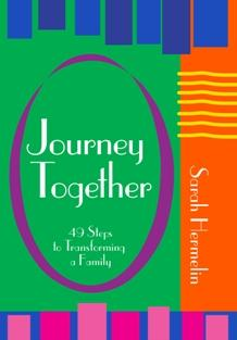 Journey Together: 49 Steps to Transforming a Family